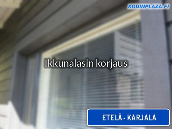 Ikkunalasin korjaus Etelä-Karjala