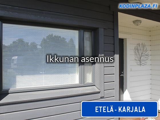 Ikkunan asennus Etelä-Karjala