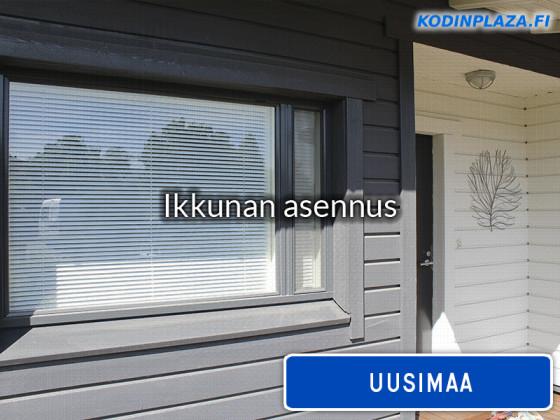 Ikkunan asennus Uusimaa