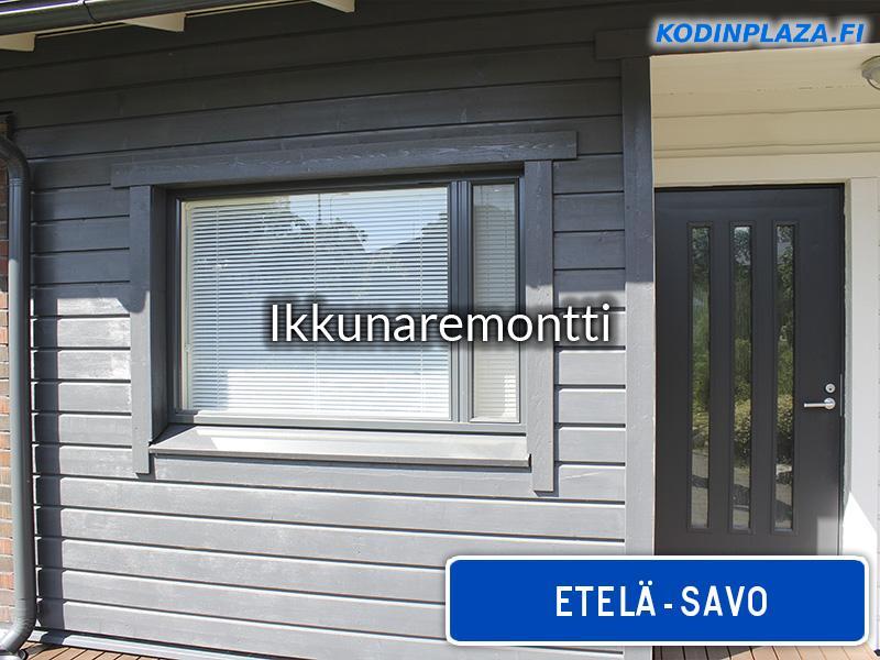 Ikkunaremontti Etelä-Savo