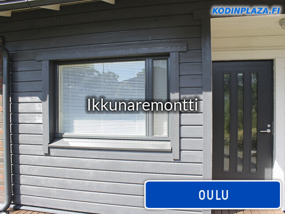 Ikkunaremontti Oulu