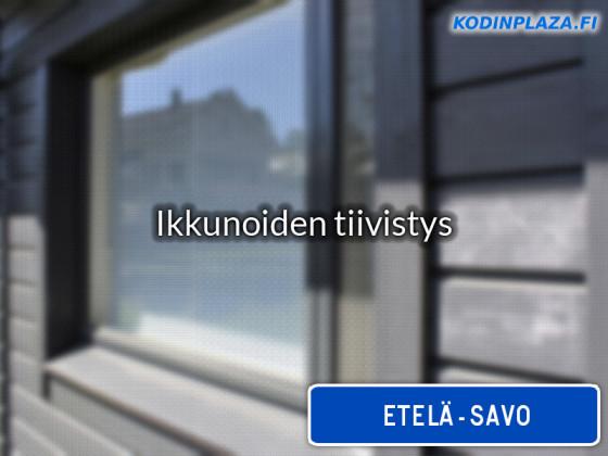 Ikkunoiden tiivistys Etelä-Savo