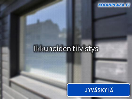 Ikkunoiden tiivistys Jyväskylä
