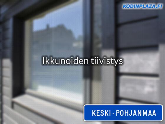 Ikkunoiden tiivistys Keski-Pohjanmaa