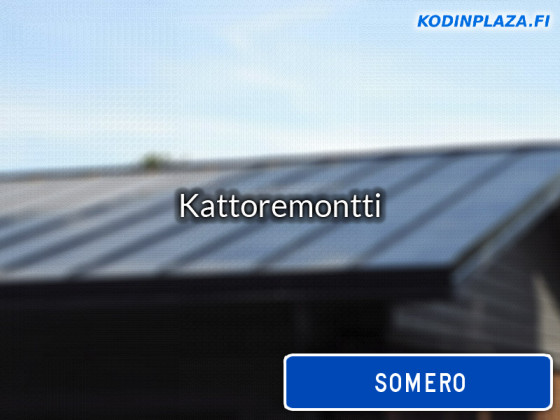 Kattoremontti Somero
