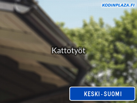 Kattotyöt Keski-Suomi
